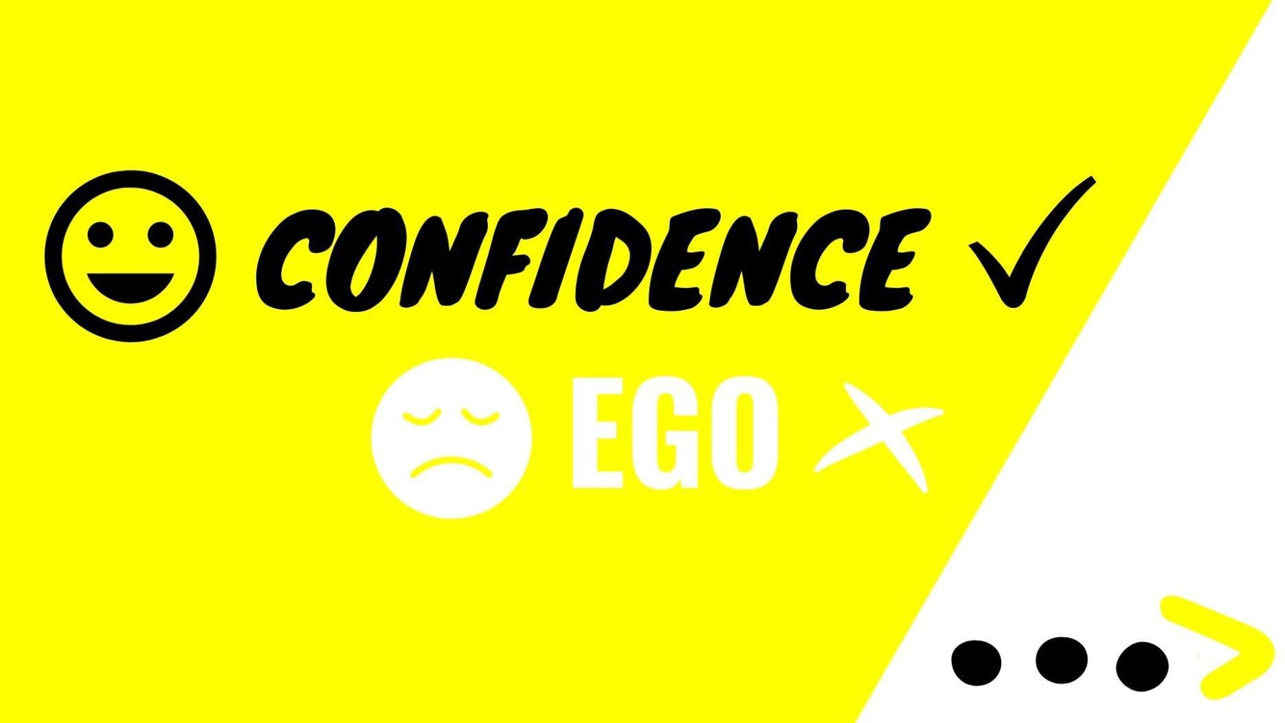 Confidence Versus Ego - Keep Doing Good Stuff